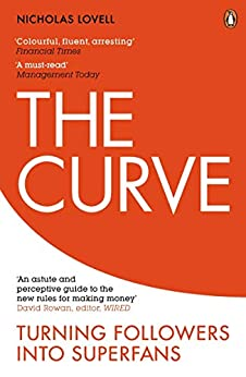 The Curve: Turning Followers into Superfans by [Nicholas Lovell]