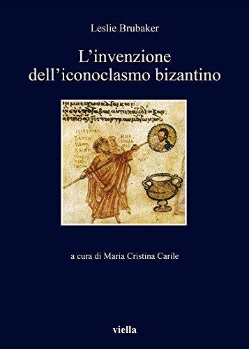 L'invenzione dell'iconoclasmo bizantino