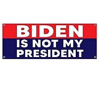 Biden is Not My President 13オンス バナー 丈夫なビニール片面 金属グロメット付き