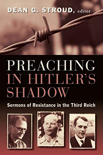 Image of Preaching in Hitler's Shadow: Sermons of Resistance in the Third Reich