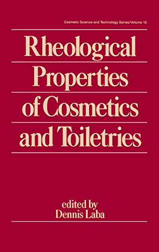 Rheological Properties of Cosmetics and Toiletries (Cosmetic Science and Technology Book 13)