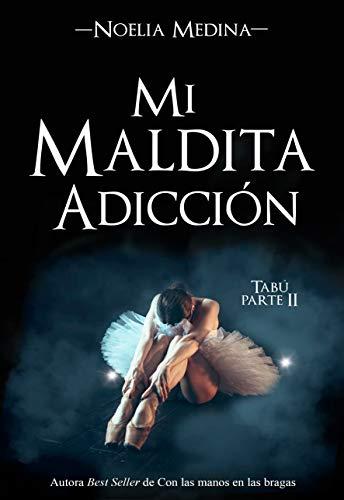 Mi maldita adicción (Bilogía Tabú nº 2)