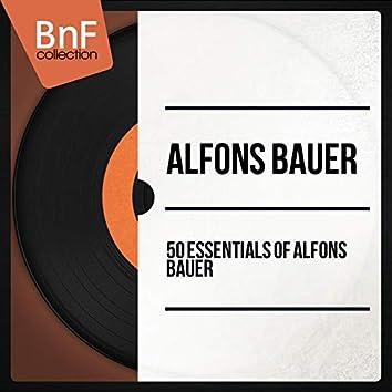 50 Essentials of Alfons Bauer (Mono Version)