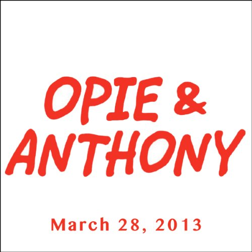 Opie & Anthony, Jim Jefferies and Danny Tamberelli, March 28, 2013 audiobook cover art