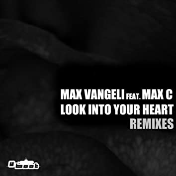 Look Into Your Heart - REMIXES