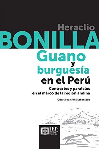 Guano y burguesía en el Perú: Contrastes y paralelos en el marco de la región andina (Spanish Edition)