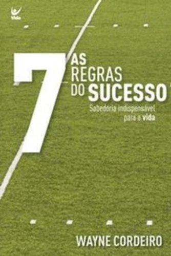 As Sete Regras Do Sucesso