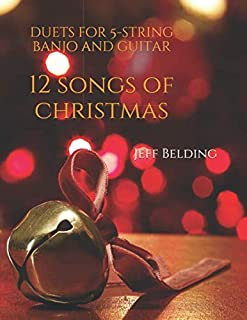 12 Songs of Christmas: Duets for 5-String Banjo and Guitar