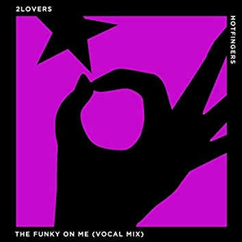 The Funky on Me (Vocal Mix)