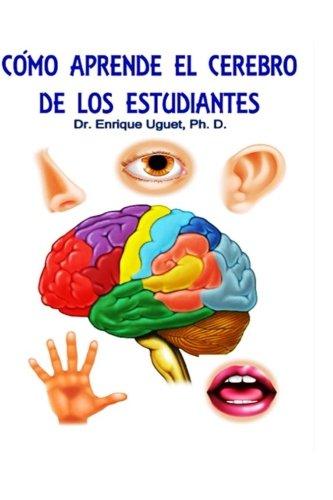 Como aprende el cerebro de los estudiantes: (B&W) Ley General de la ensenanza cerebral (Spanish Edit
