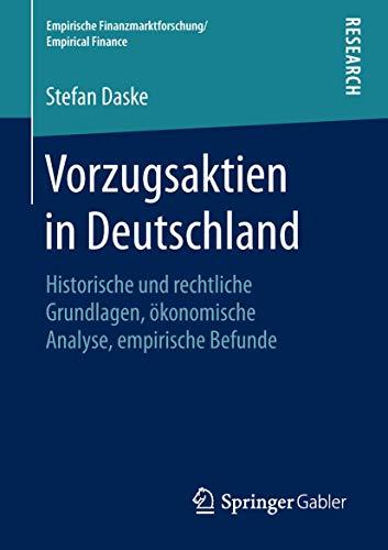 Vorzugsaktien in Deutschland: Historische und rechtliche Grundlagen, ökonomische Analyse, empirische Befunde (Empirische Finanzmarktforschung/Empirical Finance)