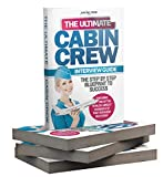 The Ultimate Cabin Crew Interview Guide: The Fastest Way To Become Cabin Crew (English Edition)