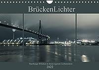 BrueckenLichter (Wandkalender 2022 DIN A4 quer): Hamburgs Bruecken im eigenen Lichterschein. (Monatskalender, 14 Seiten )