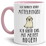 Tassendruck Mops-Tasse mit Spruch Ich brauch keinen Mittelfinger, Ich kann das mit Meinen Augen - Kaffeetasse/Mug/Cup/Süß/Innen & Henkel Rosa