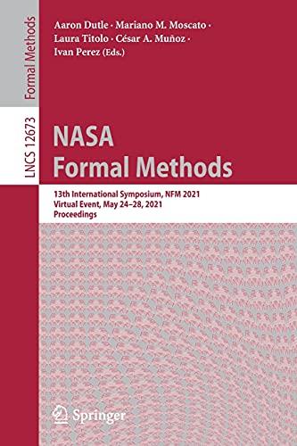 NASA Formal Methods: 13th International Symposium, NFM...