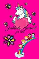 Gratitude Journal For kids ages 6-10 Years Unicorn Theme 124 pages 6x9