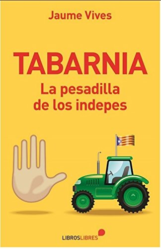 Tabarnia: La pesadilla de los indepes
