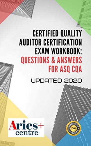 Certified Quality Auditor Certification Exam Workbook: Questions & Answers for ASQ CQA Updated 2020 (English Edition)