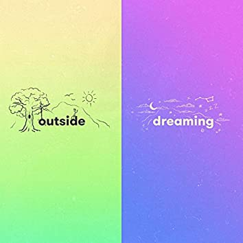 Outside / Dreaming