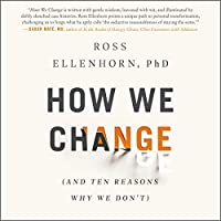 How We Change: And Ten Reasons Why We Don't