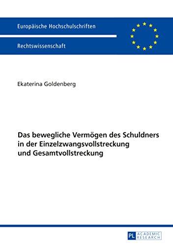 Das bewegliche Vermögen des Schuldners in der Einzelzwangsvollstreckung und Gesamtvollstreckung (Europäische Hochschulschriften Recht 5846)
