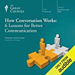 How Conversation Works: 6 Lessons for Better Communication audiobook cover art