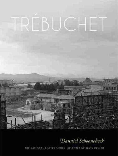 Trébuchet: Poems (The National Poetry Ser.)
