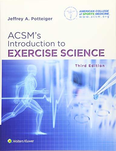 Compare Textbook Prices for ACSM's Introduction to Exercise Science 3 Edition ISBN 9781496339614 by Potteiger, Dr. Jeffrey