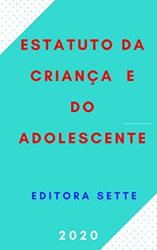 Estatuto da Criança e do Adolescente – ECA – Lei 8069/90: Atualizado - 2020