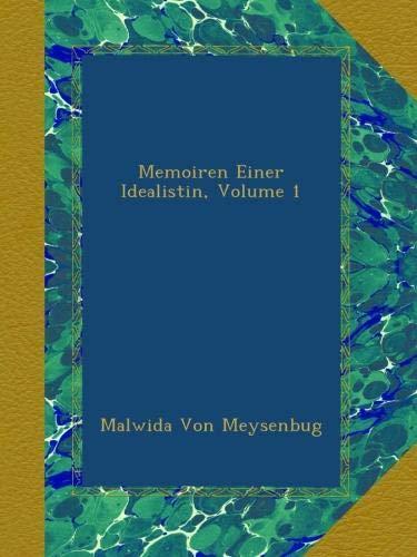 Memoiren Einer Idealistin, Volume 1