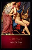 Helen of Troy: Andrew Lang (Classics, World Literature) [Annotated]