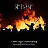 My Enemy (feat. Chris Horton on Drums)