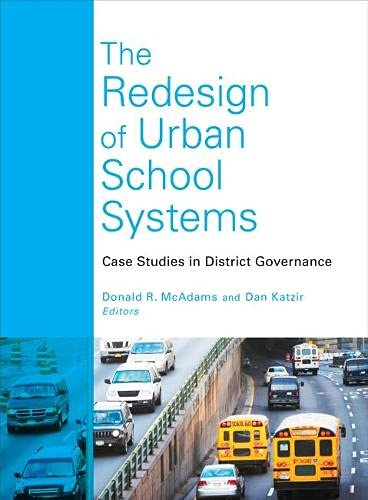 The Redesign Of Urban School Systems Case Studies In District Governance