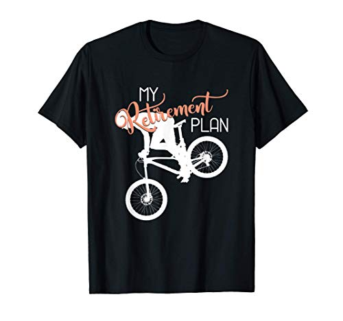 Downhill Mountain Bike MTB - My Retirement Plan Bicycle T-Shirt