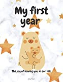 My first year The joy of having you in our life Journal: Book to Fill in First 12 months Memories and Pictures