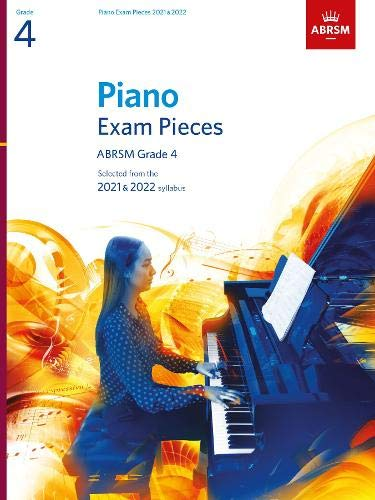 Piano Exam Pieces 2021 & 2022, ABRSM Grade 4: Selected from the 2021 & 2022 syllabus (ABRSM Exam Pieces)