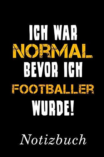 Ich War Normal Bevor Ich Footballer Wurde Notizbuch: | Notizbuch mit 110 linierten Seiten | Format 6x9 DIN A5 | Soft cover matt |