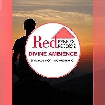 Divine Ambience - Spiritual Morning Meditation
