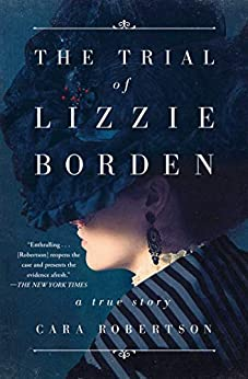 The Trial of Lizzie Borden by [Cara Robertson]