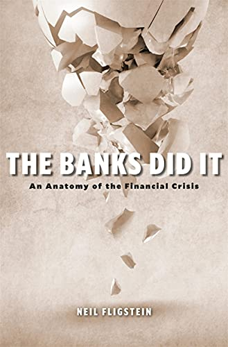 The Banks Did It: An Anatomy of the Financial Crisis (English Edition)