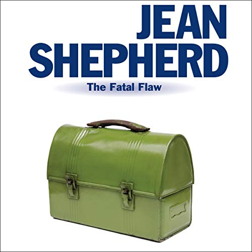 Jean Shepherd: The Fatal Flaw audiobook cover art