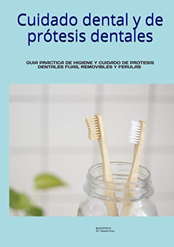 Cuidado dental y de prótesis dentales.: GUIA PRACTICA DE HI
