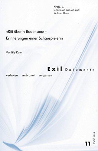 «Ritt übern Bodensee» Erinnerungen einer Schauspielerin: Von Lilly Kann (Exil-Dokumente 11) (German Edition)