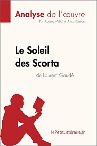 Le Soleil des Scorta de Laurent Gaudé (Analyse de l'oeuvre): Comprendre la littérature avec lePetitLittéraire.fr (Fiche de lecture)