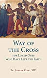 Way of the Cross for Loved Ones Who Have Left the Faith
