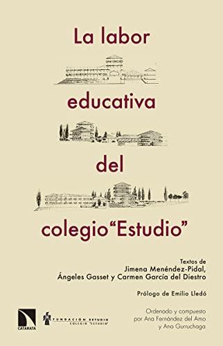 La labor educativa del colegio o estudio: Prólogo de Emilio Lledó (Fuera de Colección)