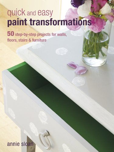Quick and Easy Paint Transformations: 50 step-by-step ways to makeover your home for next to nothing (English Edition)