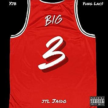 Big 3 (feat. Yung Lac$ & YJB)