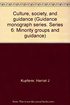 Paperback Culture, society, and guidance (Guidance monograph series. Series 6: Minority groups and guidance) Book
