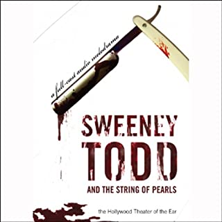 Sweeney Todd and the String of Pearls     An Audio Melodrama in Three Despicable Acts (Dramatized)              By:                                                                                                                                 Yuri Rasovsky                               Narrated by:                                                                                                                                 uncredited                      Length: 2 hrs and 20 mins     64 ratings     Overall 3.8